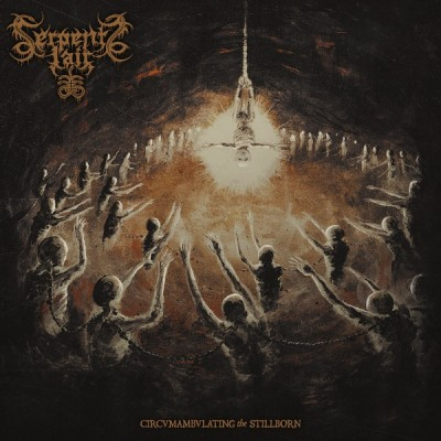 SEPENTS LAIR - Circumambulating The Stillborn