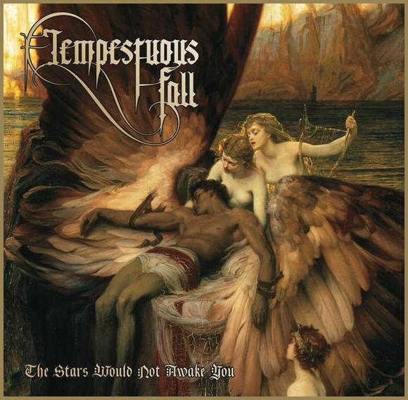 TEMPESTUOUS FALL – THE STARS WOULD NOT AWAKE YOU (IVR-013)